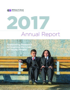 William T. Grant Foundation 2017 Annual Report