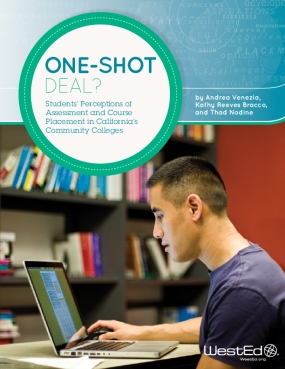 One-Shot Deal?: Students' Perceptions of Assessment and Course Placement in California's Community Colleges